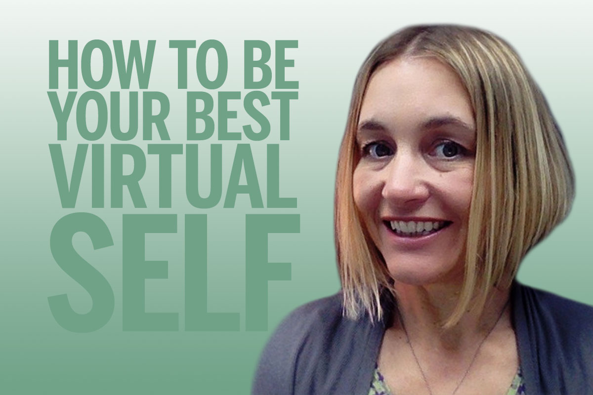 How to be Your Best Virtual Self – Nicole Fedio | SchoolRubric