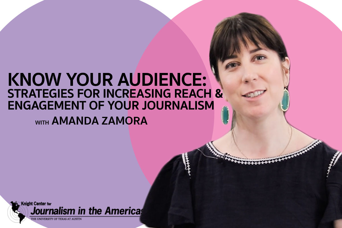 Know your audience: Strategies for increasing reach & engagement of your journalism