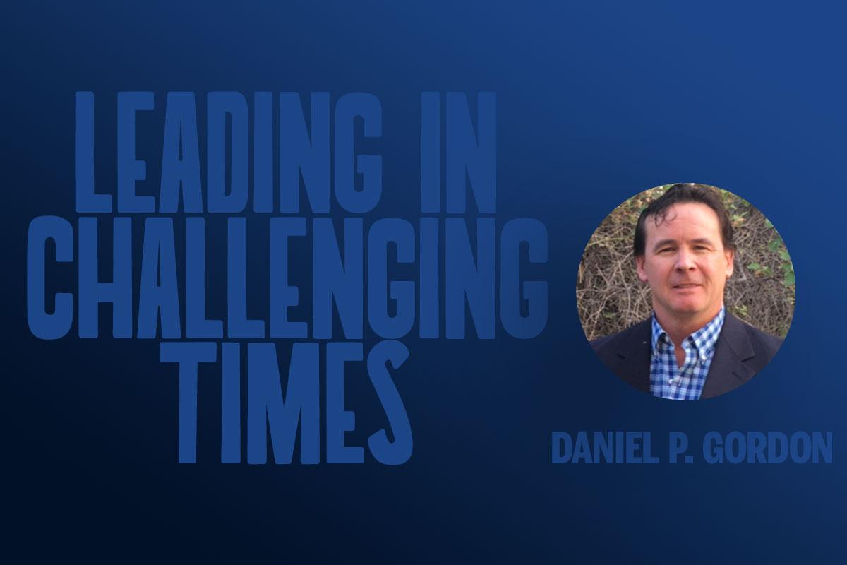 Leading in Challenging Times – Daniel P. Gordon | SchoolRubric