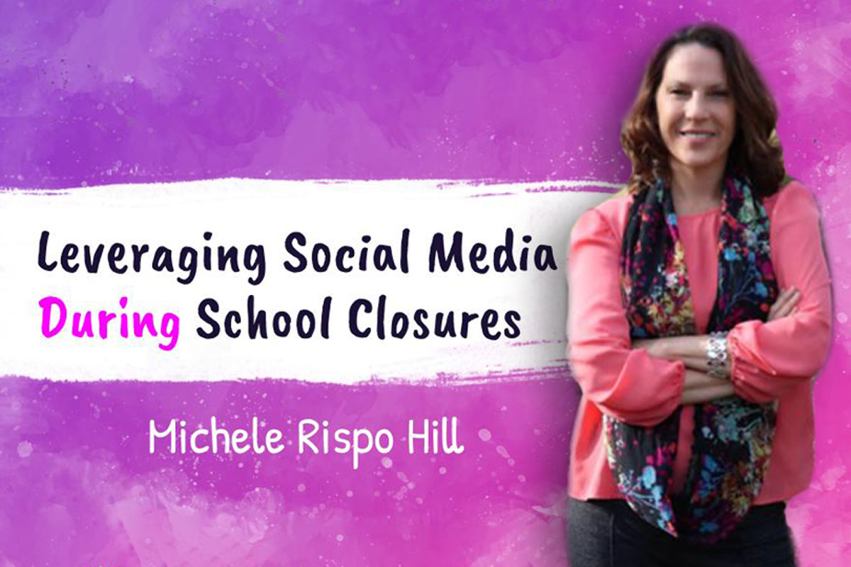 Leveraging Social Media During School Closures – Michele Rispo Hill | SchoolRubric