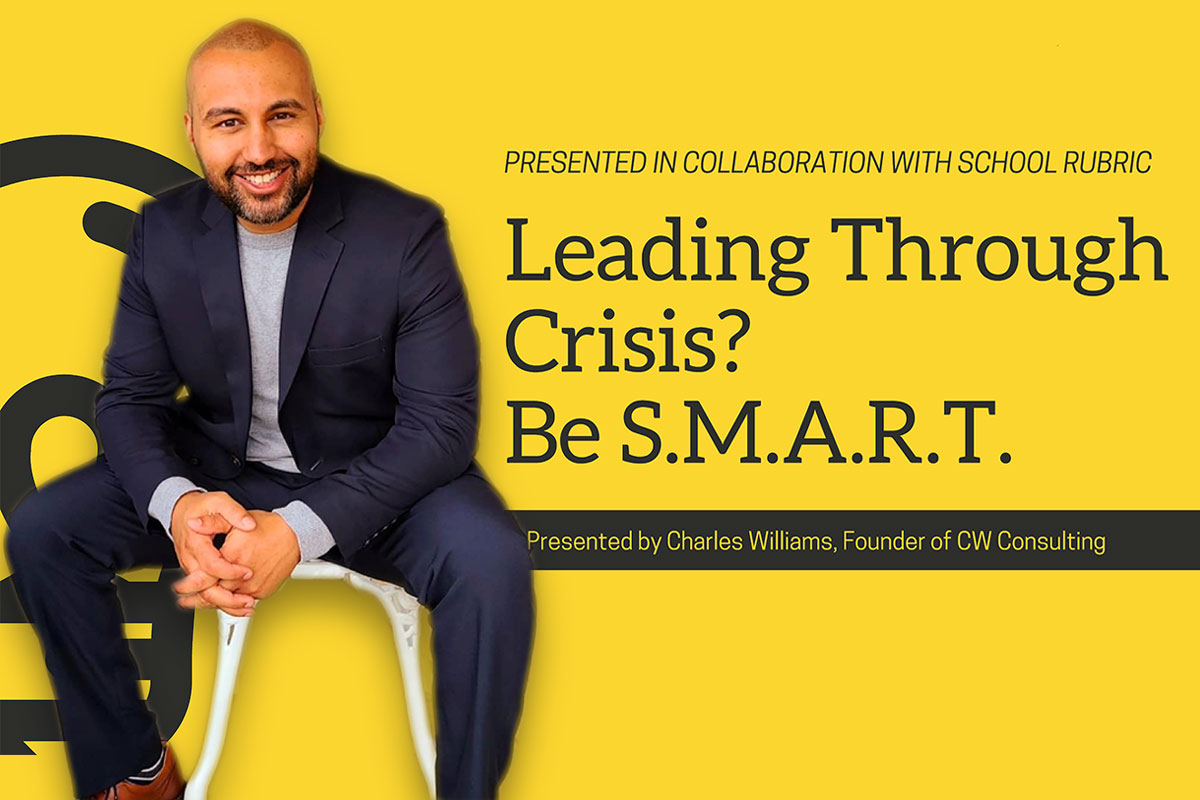 Leading Through Crisis? Be S.M.A.R.T. – Charles Williams | SchoolRubric