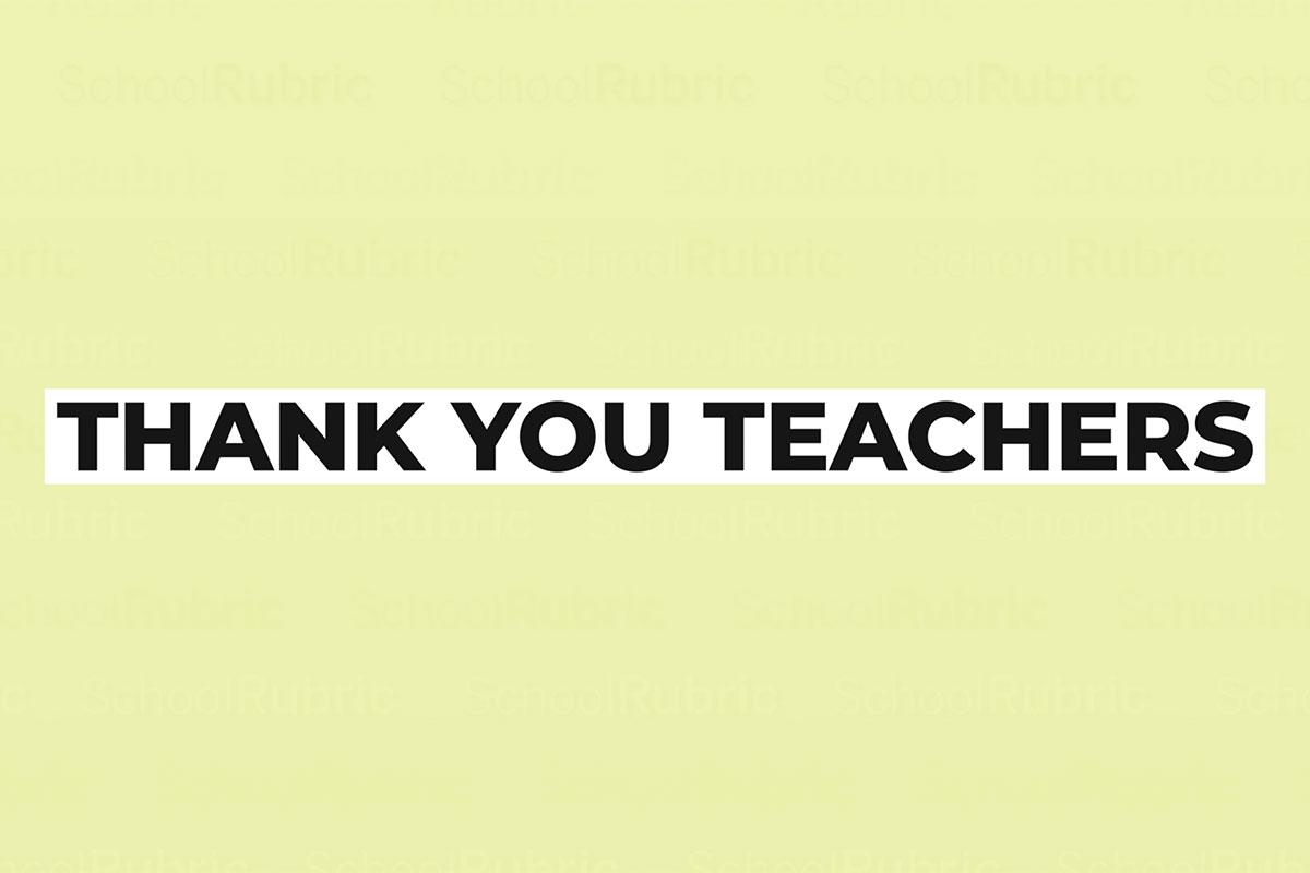 Thank You Teachers – Always Giving Your Best | SchoolRubric
